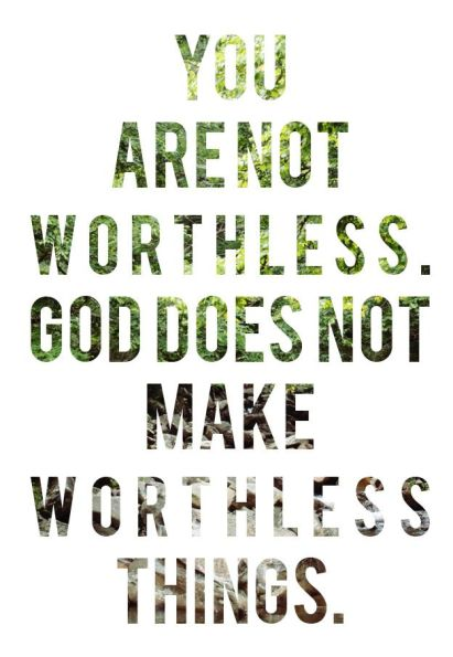 God does not make worthless thing