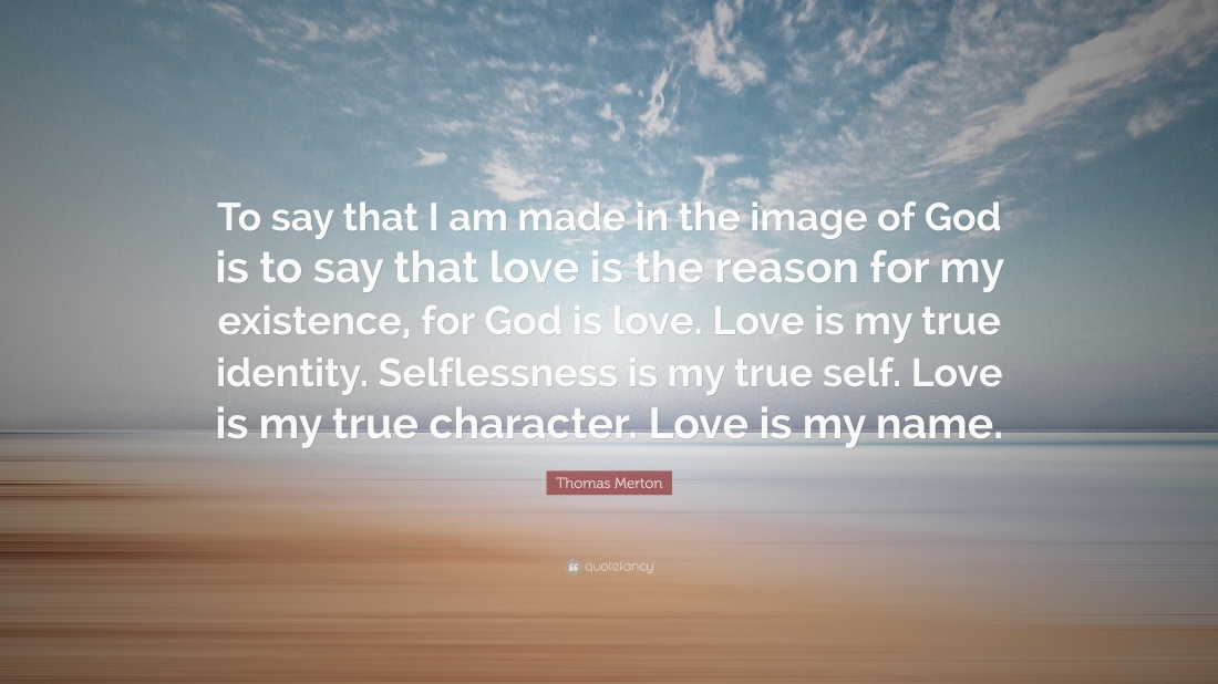 Thomas-Merton-Quote-To-say-that-I-am-made-in-the-image-of-God-is